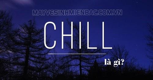 Chill-nghia-la-gi-1