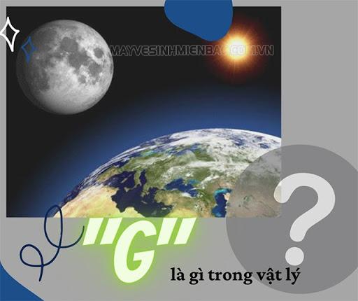 g là gì trong vật lý