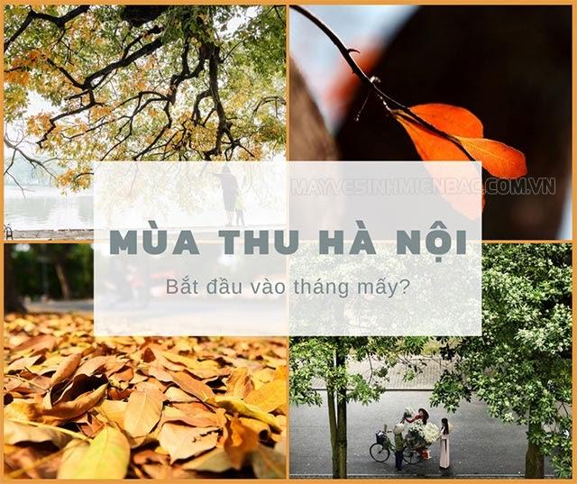 Mùa thu Hà Nội tháng mấy? Nên du lịch Hà Nội mùa  nào trong năm?