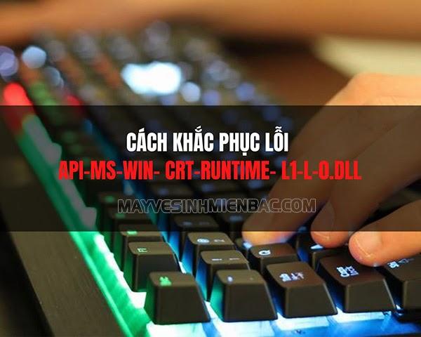 lỗi api-ms-win-crt-runtime-l1-1-0.dll
